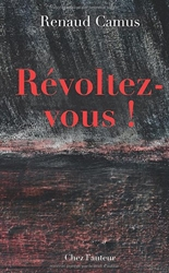 Révoltez-vous ! de Renaud Camus