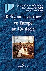 Religion et culture en Europe au 19e siècle de Jacques-Olivier Boudon