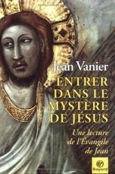 Entrer dans le mystere de jesus de Jean Vanier