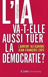 L'IA va-t-elle aussi tuer la démocratie ? de Dr Laurent Alexandre