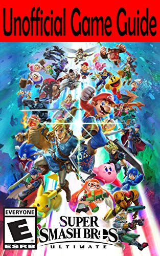 Super Smash Bros. Ultimate - Unofficial Game Guide (English Edition) - Format Kindle - 6,15 €