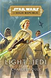 LIGHT OF THE JEDI - Light of the Jedi (The High Republic) de Charles Soule