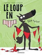 Le Loup en slip - Tome 3 - Slip hip hip ! de Cauuet Paul
