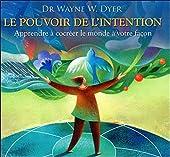 Le pouvoir de l'intention - Apprendre à cocréer le monde de Wayne W. Dyer