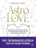 Astrolove - Mieux se connaître grâce à l'astrologie pour une vie amoureuse épanouie
