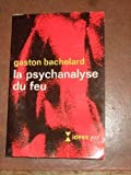 La psychanalyse du feu. - Paris, nrf, 1967. in-12 broché, 184 pages.