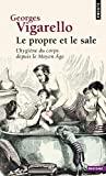 Le Propre et le sale. L'hygiène du corps depuis le Moyen Âge