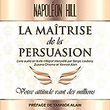 La Maîtrise de La persuasion - Votre attitude vaut des millions - Format Téléchargement Audio - 17,68 €