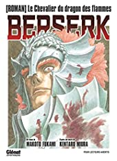 Berserk - Le chevalier du dragon des flammes de Kentaro Miura