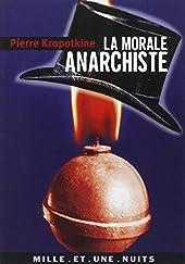 La Morale anarchiste de Petr Alekseevitch Kropotkine