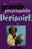 La grande encyclopédie du Dérisoire - Tome 5