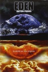 Eden, la vérité sur nos origines - Vérité sur nos origines (La) d'Anton Parks