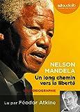 Un long chemin vers la liberté - Livre audio 1 CD MP3 - Texte abrégé - 602 Mo by Nelson Mandela (2014-01-15) - Audiolib - 15/01/2014