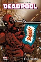 Deadpool Tome 3 - Je Suis Ton Homme de Way+Barberi+Dazo+Vella