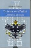 Trois pas vers l'Infini - L'Initiation Ecossaise de Claude Guérillot,Paul Veysset (Préface) ( 10 décembre 2012 ) - 10/12/2012