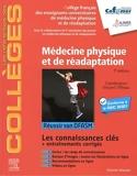 Médecine physique et de réadaptation - Réussir son DFASM - Connaissances clés