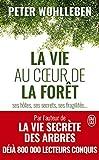 La vie au cœur de la forêt - Ses hôtes, ses secrets, ses fragilités...