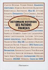 Dictionnaire historique des patrons français d'Alain Chatriot