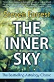 The Inner Sky - How to Make Wiser Choices for a More Fulfilling Life by Forrest, Steven (2007) Paperback