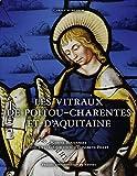 Les vitraux de Poitou-Charentes et d'Aquitaine
