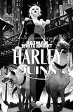 Batman White Knight - Harley Quinn / Edition spéciale (N&B)