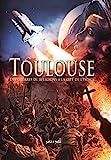 Toulouse en BD - Tome 2 - Des guerres de religion à la Cité de l'espace