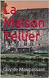La Maison Tellier - Format Kindle - 3,14 €