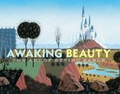 Awaking Beauty - The Art of Eyvind Earle d'Ioan Szasz