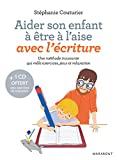 Aider son enfant à être à l'aise avec l'écriture - Une méthode innovante qui mêle exercices, jeux et relaxation