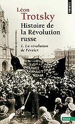Histoire de la révolution russe. La Révolution de - La Révolution de Février Tome 1 de Leon Trotsky