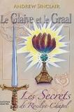 Le Glaive et le Graal - Les Secrets de Rosslyn Chapel