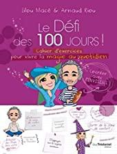 Le défi des 100 jours ! Cahier d'exercices pour vivre la magie au quotidien de Lilou Mace