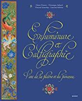 Enluminure et calligraphie - L'art de la plume et du pinceau de Claire Travers