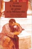 L'Homme de génie et la mélancolie - Problème XXX, 1 de Aristote (2 mars 1991) Poche