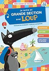 Cahier de vacances 2021 de la moyenne section vers la grande section - Je rentre en GS avec Loup d'Orianne LALLEMAND