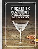 Cocktails - Les nouveaux classiques