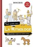 TOUT SAVOIR SUR LA MYTHOLOGIE