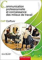Communication Prof. et Connaissance Milieux de Travail-Cap Coiffure d'Anne Delaby