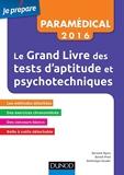 Le Grand Livre 2016 des tests d'aptitude et psychotechniques - 7e éd - Concours paramédicaux et sociaux