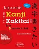 Japonais. Kanji kakitai ! Ecrire et apprendre les kanji - 3e Édition - Ellipses - 02/04/2019