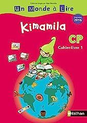 Un monde à lire - Kimamila - série rouge - cahier livre 1 CP d'Alain Bentolila