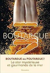 Boutargue - Histoires - Traditions - Recettes de Gérard Memmi