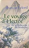Le voyage d'Hector ou La recherche du bonheur - Éd. France loisirs - 01/01/2003