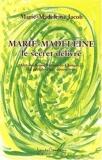 Marie-madeleine - Le secret delivré de Marie Madeleine Jacob (29 mai 2009) Broché - 29/05/2009
