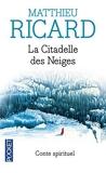 La Citadelle des Neiges de RICARD, Matthieu (2006) Poche