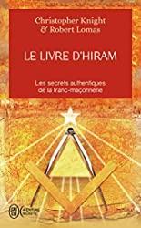 Le livre d'Hiram - La franc-maçonnerie, Vénus et la Clé secrète de la vie de Jésus de Christopher Knight