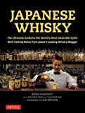 Japanese Whisky - The Ultimate Guide to the World's Most Desirable Spirit