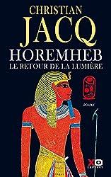 Horemheb - Le retour de la lumière de Christian Jacq