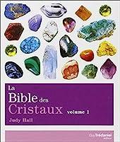 La bible des cristaux - Tome 1 (01) de Judy Hall