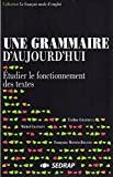 tudier le fonctionnement des textes Tous niveaux (Le livre )